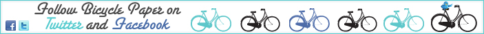 Follow Bicycle Paper on Twitter and Facebook